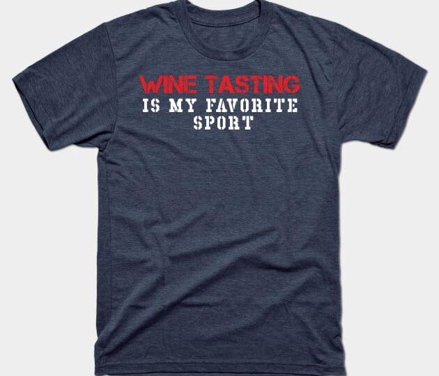 wine tasting is my favorite sport heather navy