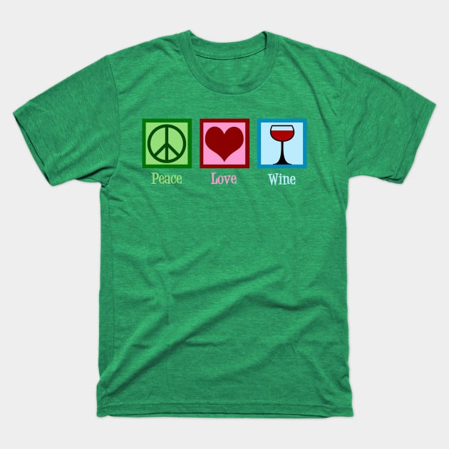 Peace love and wine t shirt vintage green color